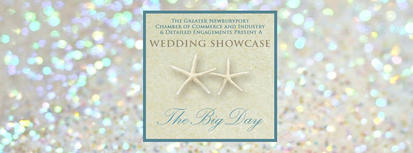 Big Day Wedding Showcase 2016, March 6th, Ipswich MA