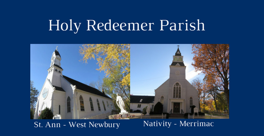 Holy Redeemer Parish, St Ann, West Newbury & Nativity, Merrimac